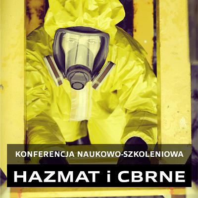 Konferencja naukowo-szkoleniowa HAZMAT i CBRNE