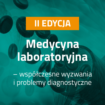 Medycyna laboratoryjna – współczesne wyzwania i problemy diagnostyczne