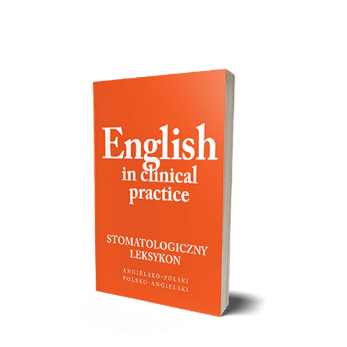 English in clinical practice. Leksykon stomatologiczny