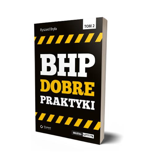 BHP. Dobre praktyki. T. 2