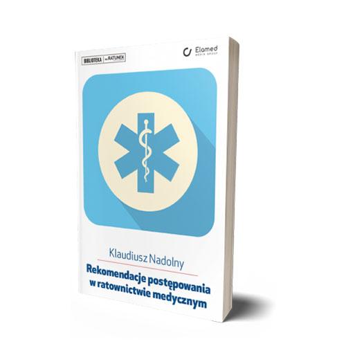 Rekomendacje postępowania w ratownictwie medycznym