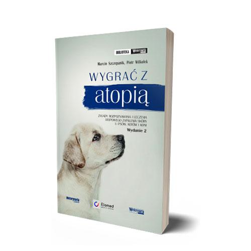 Wygrać z atopią. Zasady rozpoznawania i leczenia atopowego zapalenia skóry u psów, kotów i koni