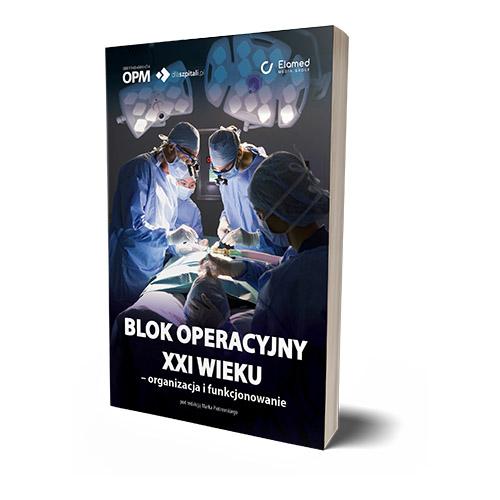 Blok operacyjny XXI wieku – organizacja i funkcjonowanie
